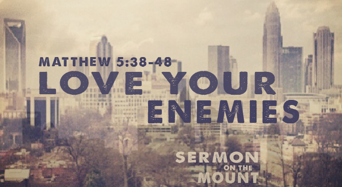 Love Your Enemies (Sermon Video) | David Docusen | Blog
